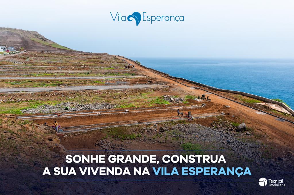 Sonhe grande, construa a sua vivenda na Vila Esperança
